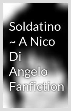 Soldatino ~ a Nico Di Angelo fanfiction  #percyjackson #nicodiangelo #wattpad