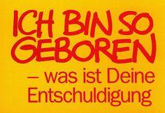 Lustige Gästebuch Bilder - ich_bin_so_geboren_was_ist_deine_entschuldigung.jpg - GB Pics