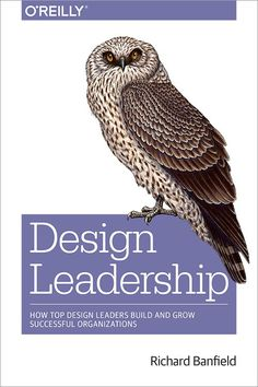 """Our good friend Richard Banfield has released his book """"Design Leadership — How top design leaders build and grow successful organizations"""" via O'Reilly Media. """"What does it take to be the leader of… Free Books, Good Books, Different Leadership Styles, Book Organization, Business Design, Book Design, Things That Bounce, Success, Organizations"""