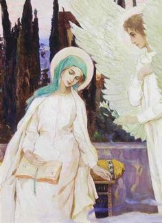 """Michael Nesterov's The Annunciation (1901) Troparion: """"Today is the beginning of our salvation, the revelation of the eternal mystery! The Son of God becomes the Son of the Virgin as Gabriel announces the coming of Grace. Together with him let us cry to the Theotokos: 'Rejoice, O Full of Grace, the Lord is with you!'"""""""