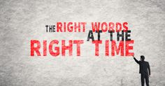 The Right Words At The Right Time in Content Marketing