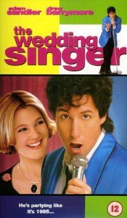 The Wedding Singer ( 1998) ~ Adam Sandler, Drew Barrymore, Christine Taylor ( One of my wedding songs is in this movie) I'll love it until I die!