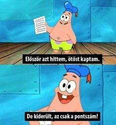 24 Things Patrick The Starfish Can Teach You About Being Your Best Self Stupid Funny Memes, Funny Pins, Funny Humor, Me Too Meme, Really Funny, Fun Funny, Laughing So Hard, Best Self, Just For Laughs