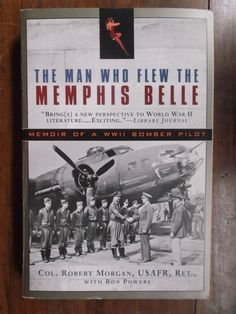 The Man Who Flew The Memphis Belle ~ Col. Robert Morgan, USAFR, Ret. ~ Signed - SOLD!