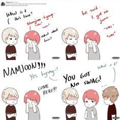 SG : What is it this time ? JM : Namjoon hyung... *sobs *sobs SG : What about him ? JM : He said i got no jams  SG : NAMJOON !!! RM : Yes hyung ? SG : COME HERE !  SG : YOU GOT NO SWAG ! RM : What is it ?  #yoonmin #minyoon #minyoongi #minsuga #minswag #suga#parkjimin #jimin #chimchim #chimin #syubsyub #syubie #bts#bangtansonyeondan #bangtanboys #btsships #btscouple #btsotp#minimini#miniminicouple #miniminisquad #sailing#yuniizu#btsfanart #yoonminfanart #fanart