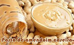 Pasta de amendoim caseira - Receitas Fit #receitas #receitasfit #light #dieta