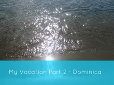 My Vacation Part 2 - Dominica http://cityofcreativedreams.blogspot.ca/2014/01/my-vacation-part-2-dominica.html