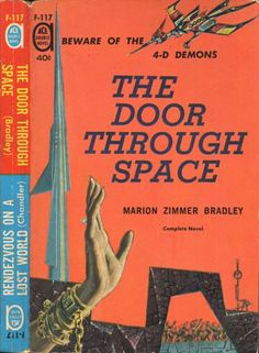 scificovers:  Ace Double F-117 -The Door Through Space by Marion Zimmer Bradley andRendezvous on a Lost World by A. Bertram Chandler 1961. Yes the same titles as the last post but with covers by Ed Emshwiller (EMSH)!