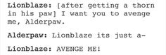 Lionblaze you are being so overdramatic stop
