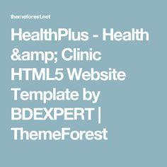 HealthPlus - Health & Clinic HTML5 Website Template by BDEXPERT | ThemeForest