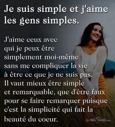 Je suis simple et j'aime les gens simples