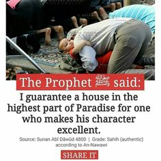 """I guarantee a house in the highest part of Paradise for one who makes his character excellent. Islamic Quotes, Islamic Teachings, Islamic Inspirational Quotes, Muslim Quotes, Religious Quotes, Islamic Messages, Islam Hadith, Allah Islam, Islam Muslim"