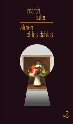 Allmen et les dahlias - Martin Suter