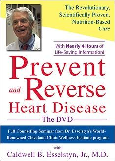 Prevent and Reverse Heart Disease the DVD by Caldwell B. Esselstyn Jr., M.D.