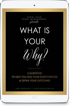 What is your why? by Event Head — eBook design by Raspberry Stripes