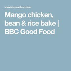 Mango chicken, bean & rice bake | BBC Good Food