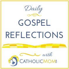 Daily Gospel Reflection for July 2015
