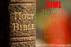 BIML The Bible Authority when it comes to Foreign Language Scriptures / www.bibleinmylanguage.com / Bibles / Scripture / Holy Book / Jesus for all people