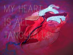 six word story: my heart is all tangled up