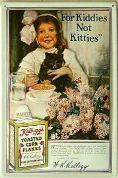 "Kellogg's Corn Flakes Ad:  ""For Kiddies Not Kitties""~ Good lookin' out for the clarification Kellogg"