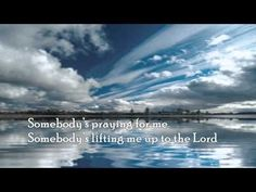 Don Moen ~   SOMEBODY'S PRAYING FOR ME