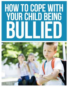 How to handle your child being bullied.
