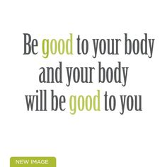 Be good to your body and your body will be good to you - motivation for a low carb lifestyle You Are Awesome, New Image, Low Carb, Good Things, Motivation, Lifestyle, Math, Live, Words