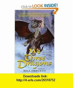We Three Dragons A Trio of Dragon Tales for the Holiday Season (Tor Fantasy) (9780765353863) Ed Greenwood, James M. Ward, Jeff Grubb , ISBN-10: 0765353865  , ISBN-13: 978-0765353863 ,  , tutorials , pdf , ebook , torrent , downloads , rapidshare , filesonic , hotfile , megaupload , fileserve