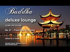 Buddha Deluxe Lounge - No.21 From Asia To Heaven, HD, 2015, mystic buddha bar sounds - YouTube