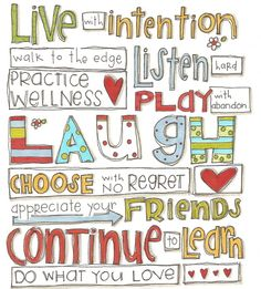 live with intention....saying is nice, but what I love is the idea of how to draw a saying.