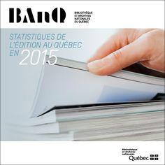 Statistiques de l'édition au Québec en 2015 Bibliothèque et Archives nationales du Québec INTRODUCTION Tout éditeur québécois qui publie un document doit en déposer, à chaque édition, deux exemplai…