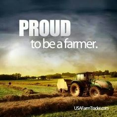 Proud to be a farmer!