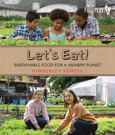 "Read ""Let's Eat Sustainable Food for a Hungry Planet"" by Kimberley Veness available from Rakuten Kobo. All the food you eat, whether it's an apple or a steak or a chocolate-coated cricket, has a story. Let's Eat uncovers th. Farming Technology, Reading Club, New Children's Books, Sustainable Food, Fiction And Nonfiction, Secret Life, Book Publishing, Free Books, Sustainability"