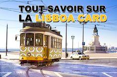 Tout savoir sur le fonctionnement et les avantages de la Lisboa Card pour visiter Lisbonne et ses environs en quelques jours.