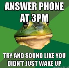 This happens when I'm home all day by myself and I haven't talked to anybody in hours.  But, 3pm is usually nap time ; )