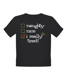 Take a look at this Black Naughty or Nice Tee - Toddler by CafePress on #zulily today!