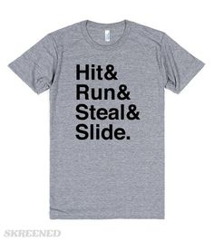 Hit, Run, Steal, Slide (Baseball) | Show off your love for baseball with this Hit, Run, Steal, Slide shirt! This makes a great shirt to wear to your favorite baseball game this spring and summer! This also makes a great gift for your favorite baseball fan. #baseball