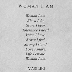 Woman I Am. #vasilikipoetry #vasiliki #internationalwomensday For the Women we are. For the Women we love.