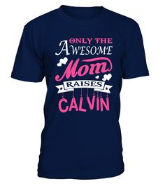 Awesome Mom Raises Calvin  #image #sciencist #sciencelovers #photo #shirt #gift #idea #science #fiction