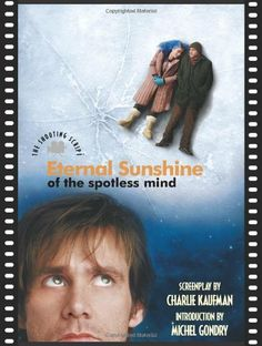 Eternal Sunshine of the Spotless Mind: The Shooting Script (Newmarket Shooting Script) by Charlie Kaufman, http://www.amazon.com/dp/1557046107/ref=cm_sw_r_pi_dp_nooXrb044HWG9