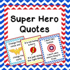 Superhero quote posters for classroom decor. There is a version with color borders and a version without borders. The superhero quotes included are: Wonder Woman Batman Green Lantern Spiderman Captain America The Incredibles Superman Flash Hulk Avengers X-Men Fantastic 4 Aquaman Thor