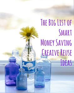 The Big List: 49 Smart, Money-Saving Creative Reuse Ideas