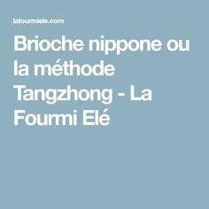 Brioche nippone ou la méthode Tangzhong - La Fourmi Elé