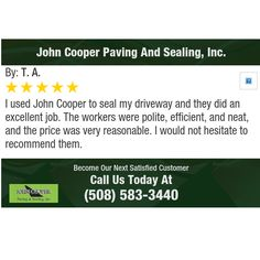 I used John Cooper to seal my driveway and they did an excellent job. The workers were...