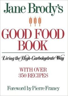 Jane Brody's Good Food Book: Living the High-Carbohydrate Way: Jane Brody…