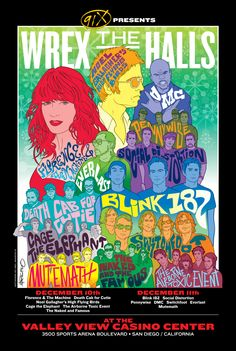 Commemorative poster for the 91x Wrex The Halls at the Valley View Casino Center on Dec. 10th & 11th, 2011. Artwork by Mel Marcelo. Line up: Florence & The Machine, Death Cab for Cutie, Noel Gallagher's High Flying Birds, Cage the Elephant, The Airborne Toxic Event, The Naked and Famous, Blink 182, Social Distortion, Pennywise, DMC, Switchfoot, Everlast and Mutemath. www.valleyviewcasinocenter.com