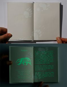 "The book shown in the picture is called ""Spot Nocturnal Animals"" and is printed w/phosphorescent ink. In the daylight, the cover of the book is blank and the pages inside only reveal the footprints. At night, the pages come to life and the story unfolds Typography Poster, Graphic Design Typography, Smart Materials, Dark Books, Invisible Ink, New Scientist, Tea And Books, Dark Ink, Nocturnal Animals"