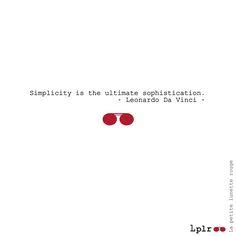 9f93380b9f Simplicity is the ultimate sophistication - Leonardo Da Vinci X La petite  lunette rouge