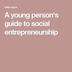 A young person's guide to social entrepreneurship Social Entrepreneurship, Young Entrepreneurs, Pictures, Photos, Resim, Clip Art