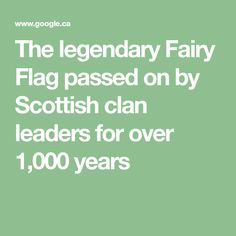 The legendary Fairy Flag passed on by Scottish clan leaders for over years Fairy Queen, Scottish Clans, Evil Spirits, Victoria And Albert Museum, Interesting History, Scotland, Flag, Amazing, Science